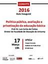 """Aula inaugural-2016 na UFSCar-Sorocaba: Prof. Dr. Luiz Carlos de Freitas - """"Pol. Pública, avaliação e privatização da ed. básica"""""""