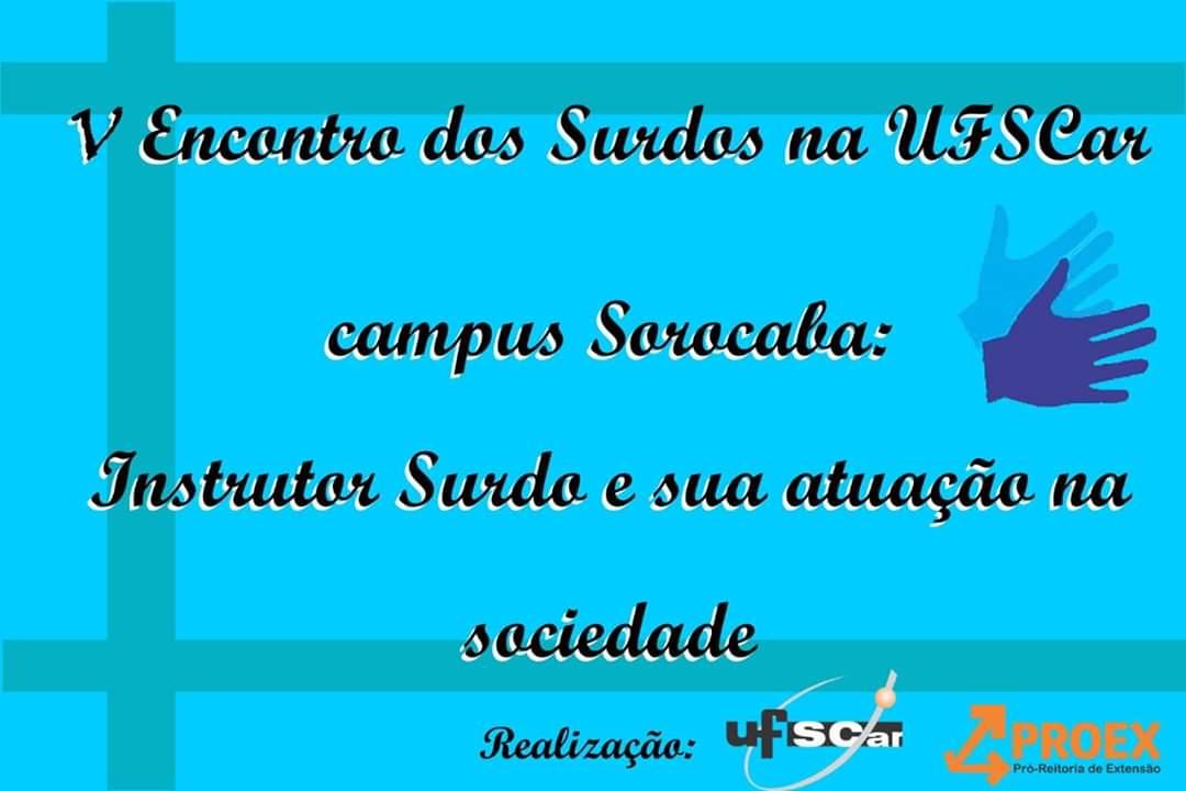Campus Sorocaba promove V Encontro dos Surdos nesta quinta-feira, dia 26.
